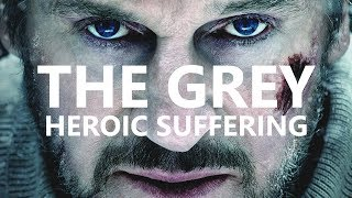 The Grey   A Philosophy of Heroic Suffering