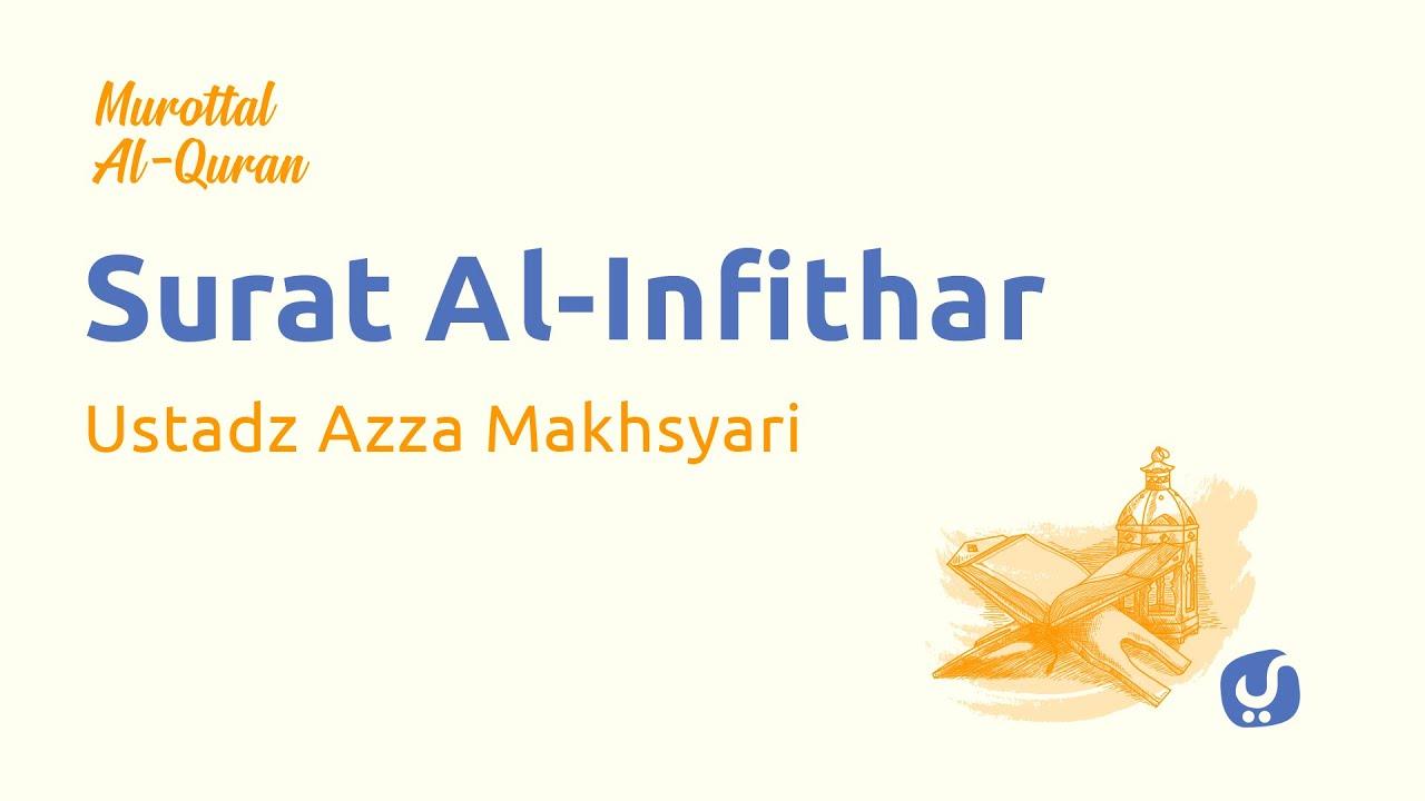 Murottal AlQuran Merdu: Surat Al Infithar - Murottal AlQuran dan Terjemahan - Ustadz Azza Makhsyari