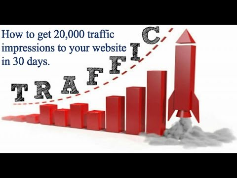 How to get 20,000 website traffic impressions to your website in 30 days