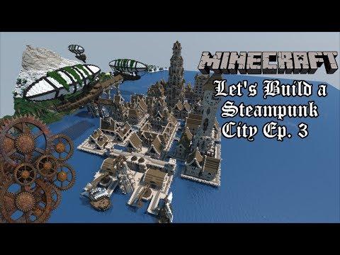 Minecraft Let's Build a Steampunk City   Ep. 3 - Factories