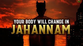 YOUR BODY WILL CHANGE IN JAHNNAM