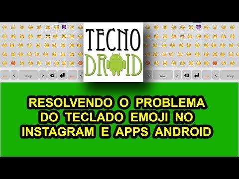 Resolvendo o Problema do Teclado Emoji no Instagram e Apps Android