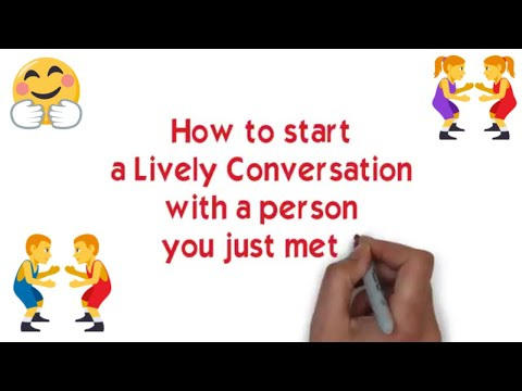 How to start a lively conversation with a person you just met || How to talk to strangers