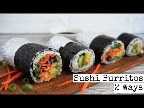Sushi Burritos 2 ways | Vegan and w/Sauce