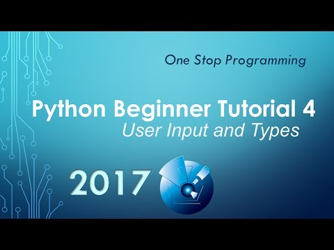 Python Beginner Tutorial 4 - User Input and Types