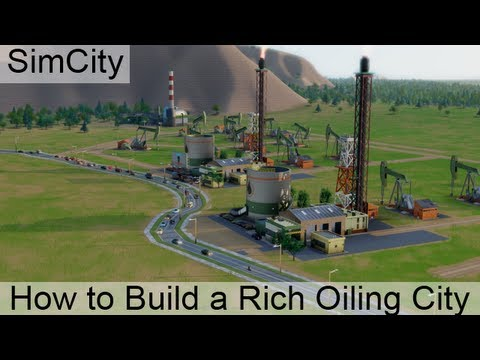 SimCity: Guide to build your own Rich Oil City