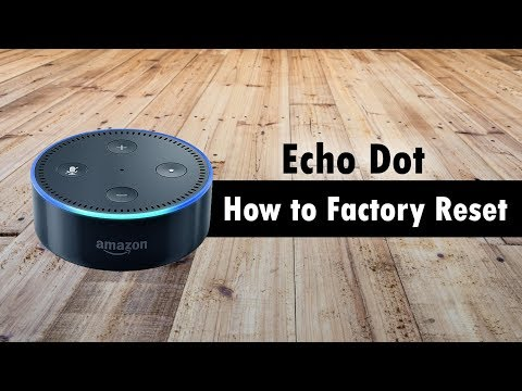 Echo Dot - How to Reset Back to Factory Settings (Hard Reset)