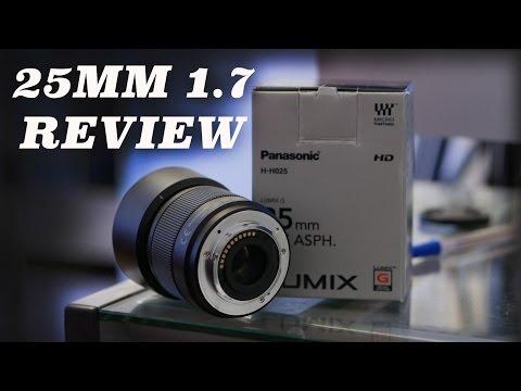 25mm Panasonic 1.7 Review