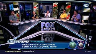 """COMPLICOU PARA O CORINTHIANS! """"Fox Sports Rádio"""" debate virada histórica do Guarani no Paulistão"""