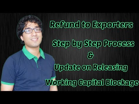 Refund to Exporters Step by Step Process and Council Decision to release blockage of funds