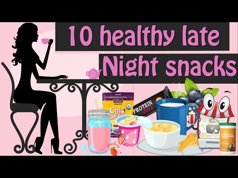 10 Healthy Late Night Snacks, Healthy Foods To Eat