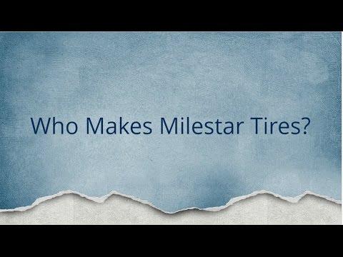 Who Makes Milestar Tires?