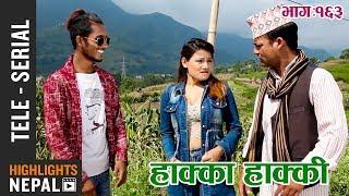 HAKKA HAKKI- Episode 163 | 23rd September 2018 ft. Daman Rupakheti, Ram Thapa