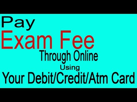 How to Pay Exam fee through online using debit card/ credit Card/Atm Card.