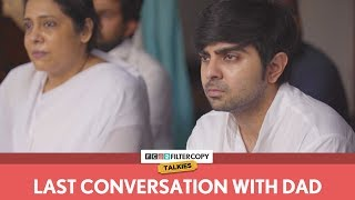 FilterCopy | Last Conversation With Dad | पापा से आखिरी बात | Ft. Akash Deep Arora