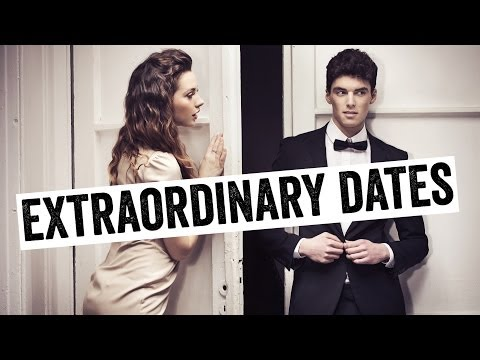 How To Get A Girlfriend - Extraordinary Dates That Have Her Coming Back (Part 4 of 5)