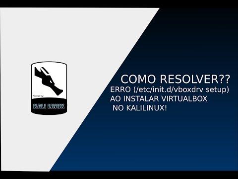 ERRO (/etc/init.d/vboxdrv setup) AO INSTALAR VIRTUALBOX NO KALILINUX! COMO RESOLVER??