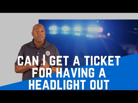 Can I Get A Ticket For Having  a Headlight Out | Traffic Ticket