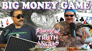 THE BIG MONEY GAME | Powerful Truth Angels | EP10