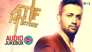 Atif Hit Story - Audio Jukebox - Best Atif Aslam Songs Non Stop