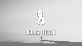 Billie Eilish - 8 (Lyrics)
