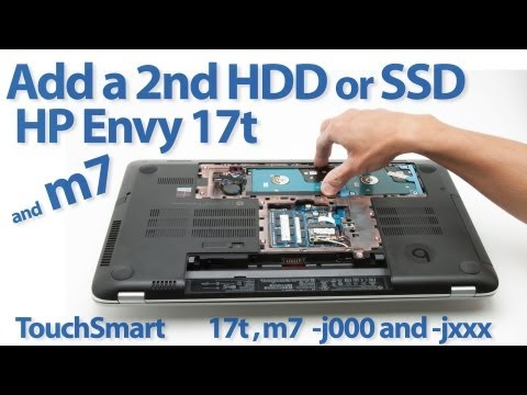 Add a 2nd Hard Drive to HP Envy 17t, or m7 (-j000 / -jxxx), also applies to the TouchSmart models