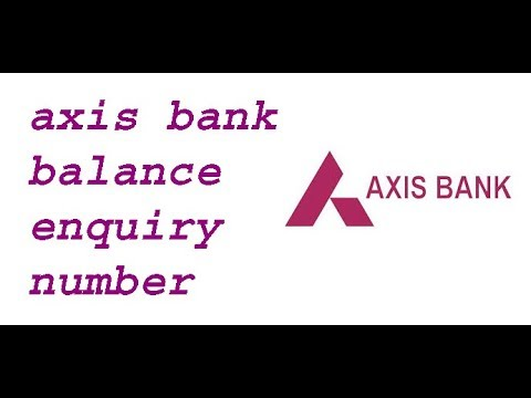 axis bank balance enquiry number | axis bank balance enquiry toll free number