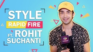 Rohit Suchanti's Style Rapid Fire | Style Secrets Revealed
