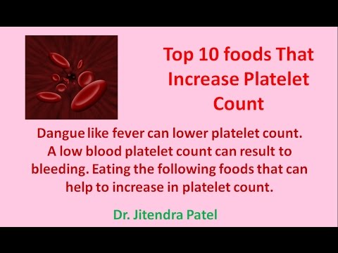 Health Videos:Top 10 foods for Dengue patient to increase Platelet Count.