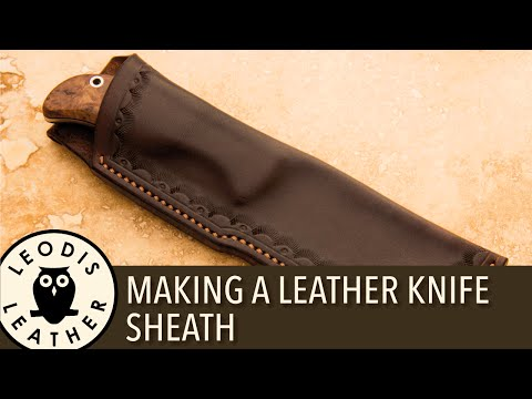 Making a Leather Knife Sheath