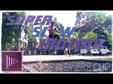 TUTORIAL SUPER SLOW MOTION DI ANDROID MENGGUNAKAN ADOBE PREMIERE CLIP
