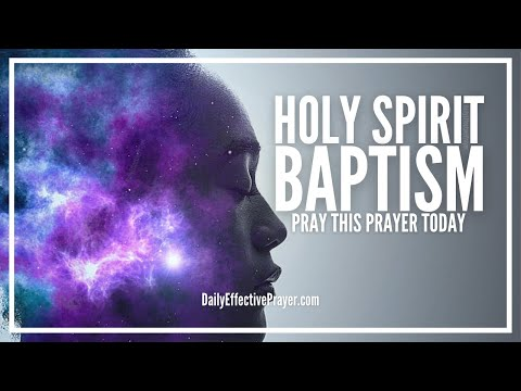 Prayer For Holy Spirit Baptism - How To Receive Him Right Now
