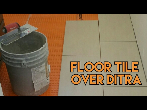 HOW TO SET TILE OVER DITRA UNDERLAYMENT FOR TILE FLOOR