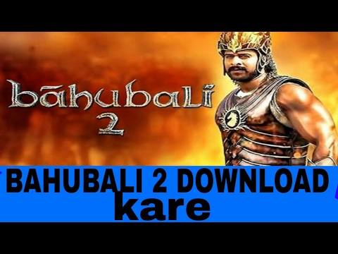 Bahubali 2 Full movie Download || Latest Hd movies || Free Offer