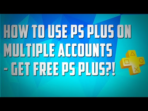 How To Use PS Plus On Multiple Accounts - Get Free PS Plus?!