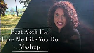 Raat Akeli Hai | Love Me Like You Do - Ellie Goulding | Ambili Mashup Cover