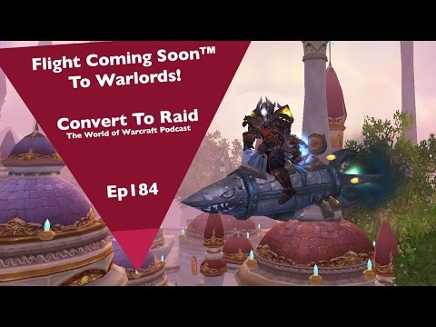 Flight Coming Soon™ to Warlords! | Convert to Raid Ep184