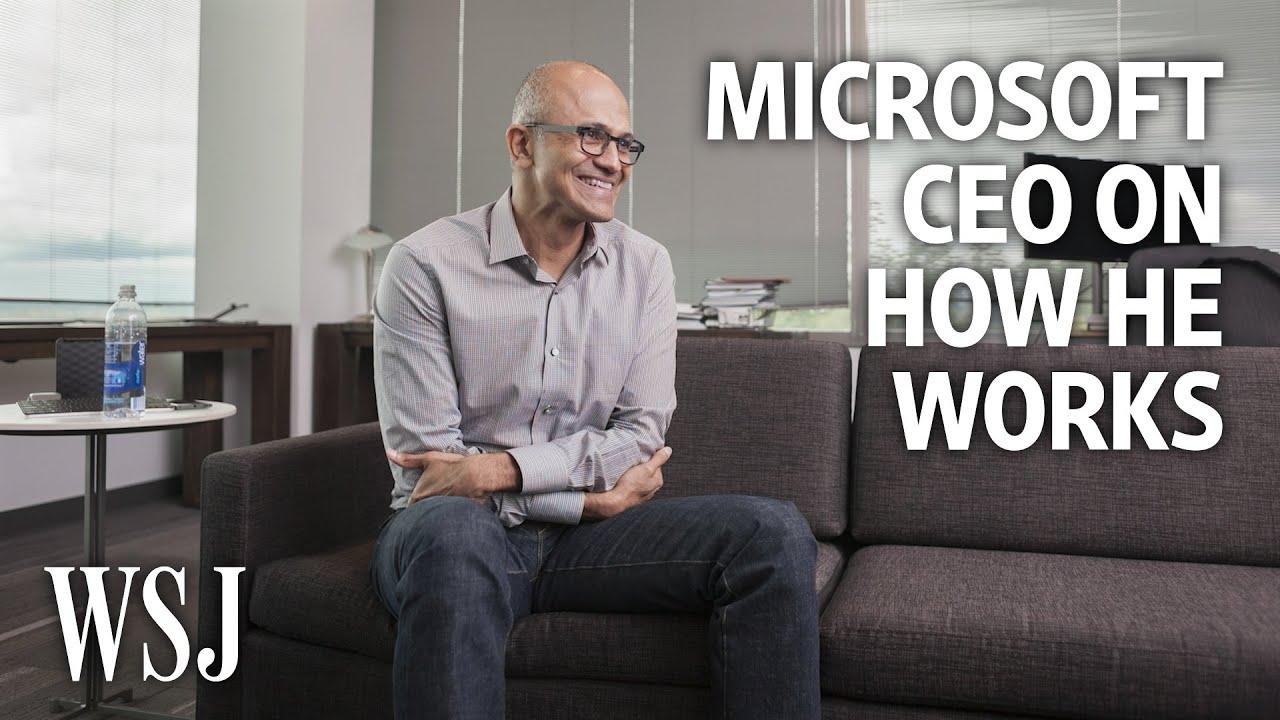 Microsoft CEO Satya Nadella: How I Work   WSJ