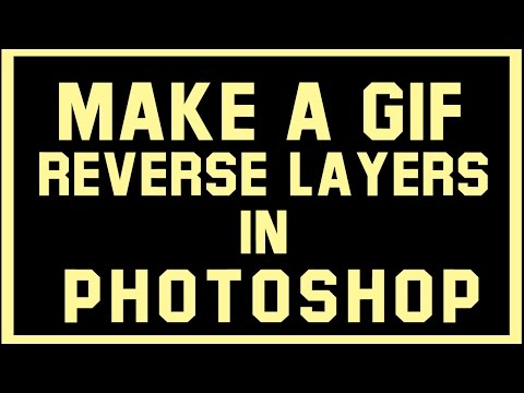 How to Make a GIF and reverse Layers in Photoshop Cs5,Cs6,CC.