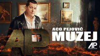Aco Pejovic - Muzej - (Official Video 2018)