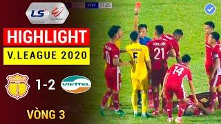 Highlight 4K | DNH Nam Định - Viettel | V.League 2020 | Trận Đấu Siêu Hấp Dẫn Đến Tận Phút Bù Giờ