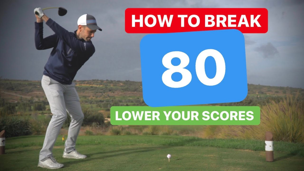 HOW TO BREAK 80 IN GOLF - LOWER YOUR SCORES