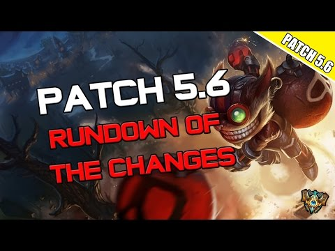 ✔ Patch 5.6 Rundown of the Changes | League of Legends | Season 5