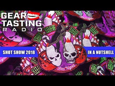 SHOT Show 2018 in a Nutshell - Gear Tasting Radio 50