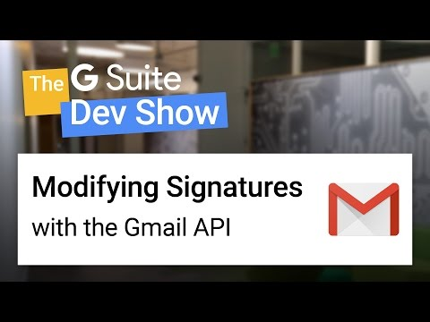 Modifying email signatures with the Gmail API (The G Suite Dev Show)