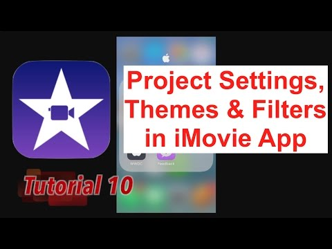 Project Settigs, Themes & Filters in iMovie App 2.2.3 | Tutorial 10