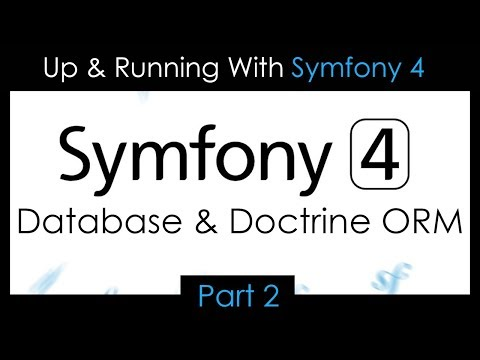 Up & Running With Symfony 4 - Part 2: Database & Doctrine ORM