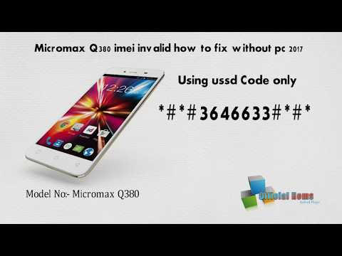Micromax Q380 imei invalid fix without pc 100 working 2017