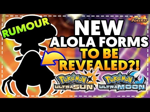 BIG RUMOURS! 4 POSSIBLE NEW ALOLA FORMS?! - Pokémon Ultra Sun and Ultra Moon
