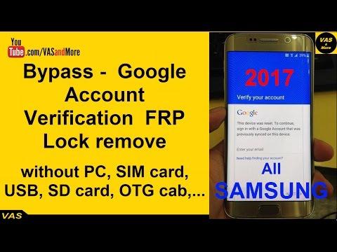 SAMSUNG 2017 - Bypass Google Account Verification (FRP Lock) without PC, USB, SIM,...